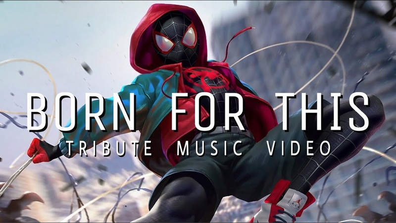 SPIDER-MAN - INTO THE SPIDER VERSE 「 MMV 」 Born For This