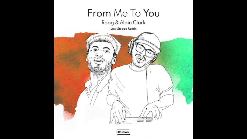 Roog Alain Clark From Me To You Low Steppa Remix