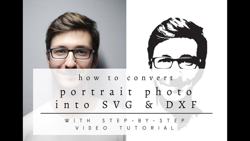 How to Convert a Portrait Photo into SVG DXF Cutting Files for Cricut Silhouette Cameo
