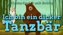 Ich bin ein dicker Tanzbär 🐻 Das Kinderlied mit Text 🎵 Kinderlieder mit Bobby 🎵