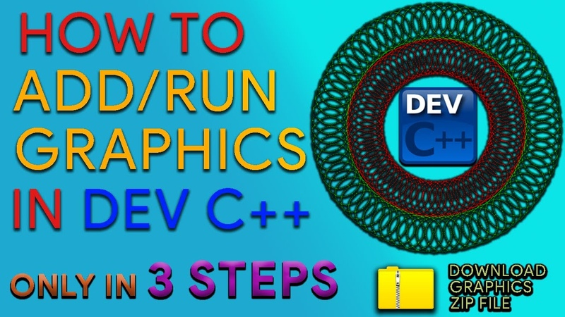 HOW TO ADD RUN GRAPHICS IN DEV C Graphics h in Dev C IN THREE STEPS DOWNLOAD ZIP FILE