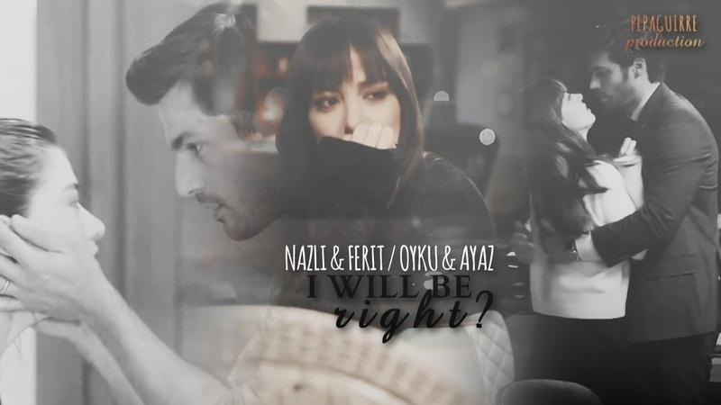 Nazli Ferit / Oyku Ayaz - I will be right here