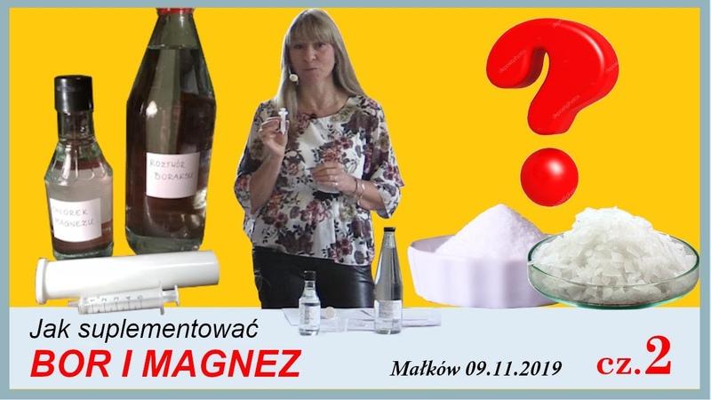 JAK SUPLEMENTOWAĆ BOR I MAGNEZ Małków 09.11.2019 cz.2