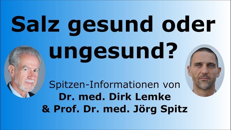 Ist Salz gesund oder ungesund Wissenschaftliche Studien Dr med Dirk Lemke Prof Jörg Spitz