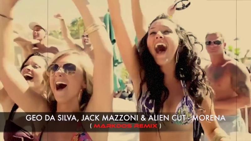 Geo Da Silva, Jack Mazzoni Alien Cut - Morena (Markdos Remix)