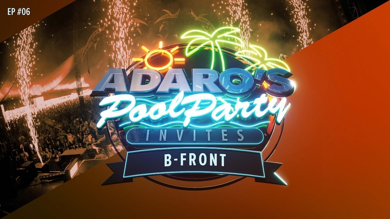 Adaro's Poolparty E06 Guest B Front B2B