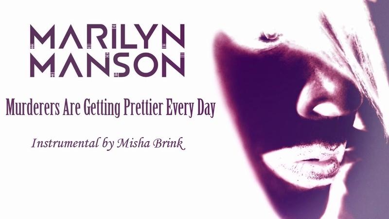 Marilyn Manson - Murderers Are Getting Prettier Every Day - Instrumental by Misha Brink (v2)