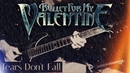 Bullet For My Valentine - Tears Don't Fall | Ivan Diezel (Guitar Cover)