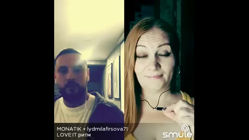 MONATIK_-_LOVE_IT_ритм_by_MONATIK_and_lydmilafirsova71_on_Smule_1566337639766.mp4