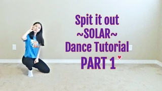 Spit it out (SOLAR) Dance Tutorial Part 1 [Mirrored]