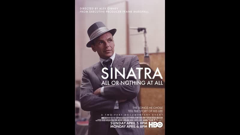 Синатра Все или Ничего Sinatra All or Nothing at All 2015 часть 1