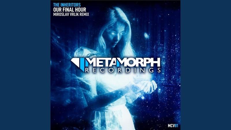 Our Final Hour (Miroslav Vrlik Dub Mix)