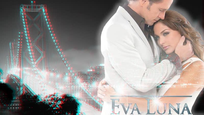 Ева Луна Eva Luna 1 серия