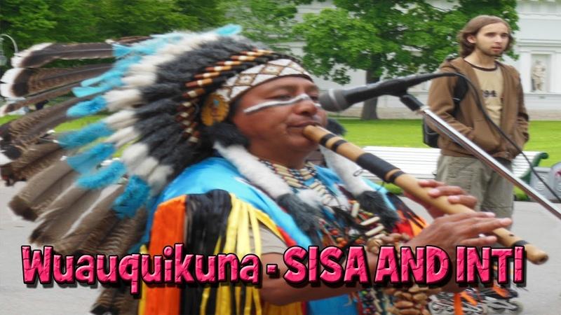 Wuauquikuna - SISA AND INTI 26.05.2013