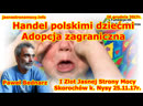 Handel polskimi dziećmi - adopcja zagraniczna Paweł Bednarz