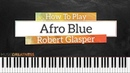 How To Play Afro Blue By Robert Glasper feat Erykah Badu On Piano - Piano Tutorial Free Tutorial