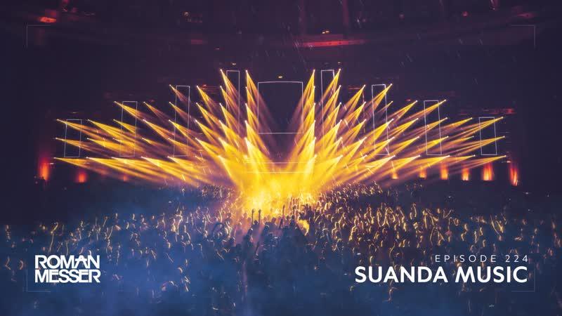 Roman Messer - Suanda Music 224 (Blue Serigala Guest Mix) [#SUANDA]