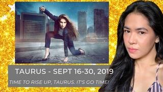 TAURUS - SEPT 16-30, 2019 | Want sustainable abundance? Do this. | SEPT 15-30,  2019