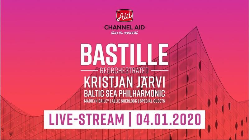 Channel Aid live in Concert with Bastille ft Baltic Sea Philharmonic by Kristjan Järvi Guests