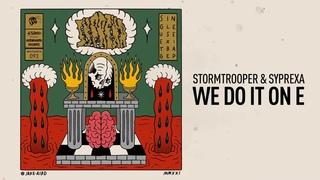 Stormtrooper & Syprexa - We Do It On E