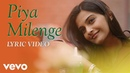 A.R. Rahman - Piya Milenge Best Lyric Video|Raanjhanaa|Sonam Kapoor|Dhanush| Sukhwinder