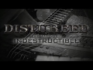 Disturbed: The Making Of Indestructible
