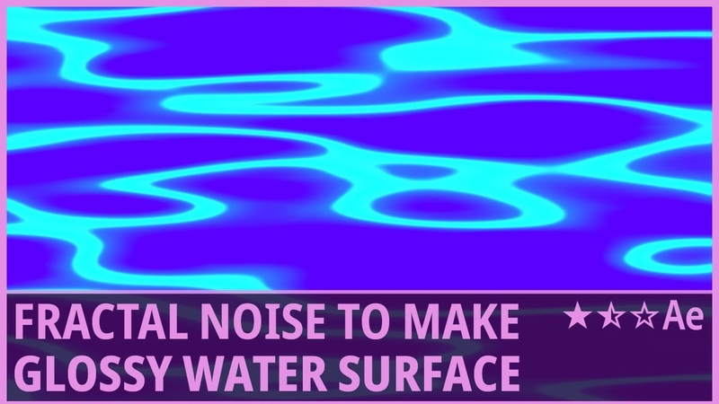 Modify Fractal Noise to Make Glossy Water Surface in After Effects Tint Glow Tutorial