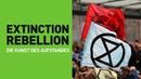 Extinction Rebellion Die Kunst des Aufstandes