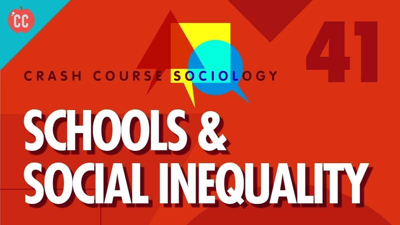 Schools Social Inequality Crash Course Sociology 41