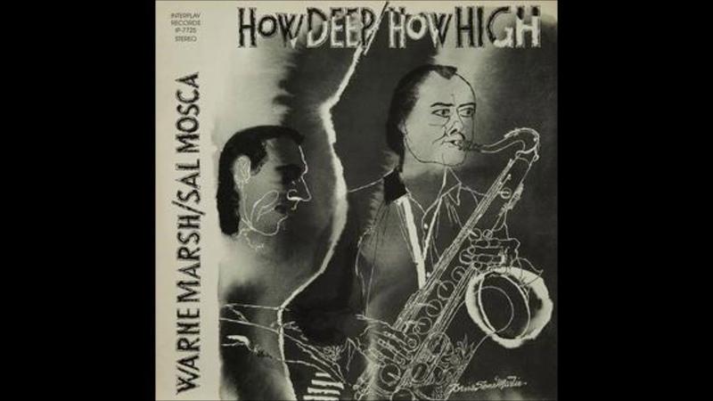 Sal Mosca Warne Marsh How Deep How High Full Album