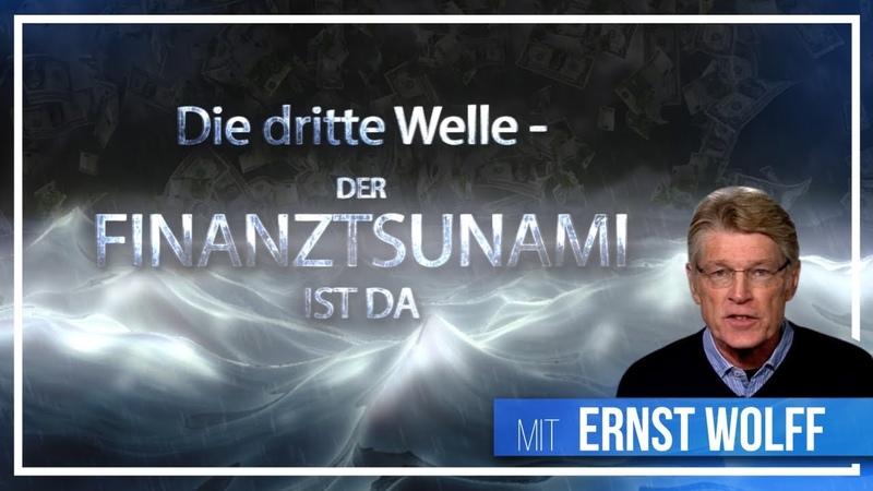 Die dritte Welle Der Finanztsunami ist da mit Ernst Wolff 28 März 2020 15999