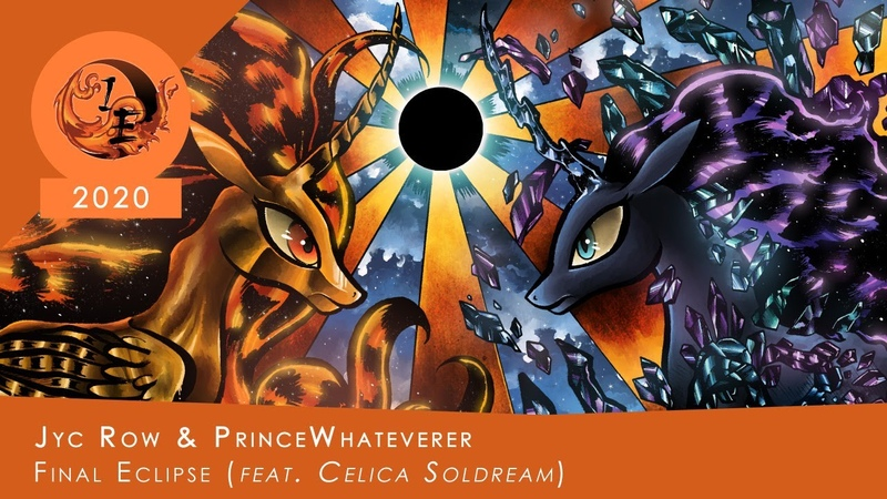 Jyc Row PrinceWhateverer - Final Eclipse (feat. Celica Soldream)