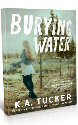 Burying Water (Burying Water #1) - K.A. Tucker