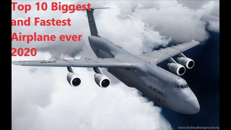 Top 10 Biggest and Fastest Airplane ever 2020