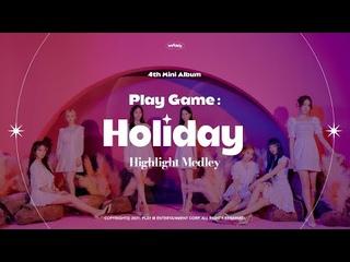 Weeekly(위클리) : 4th Mini Album [Play Game : Holiday] Highlight Medley