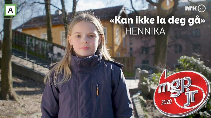 Hennika Kan ikke la deg gå MGPjr 2020 NRK Super
