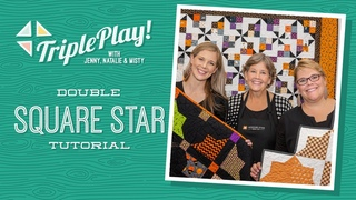 Triple Play: 3 Double Square Star Halloween Quilts with Jenny Doan of Missouri Star (Video Tutorial)