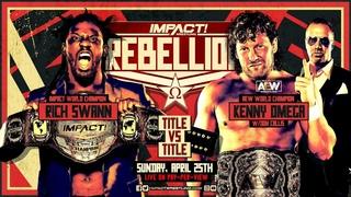 Rich Swann vs Kenny Omega: TITLE vs TITLE! | IMPACT Wrestling REBELLION Live On PPV April 25, 2021