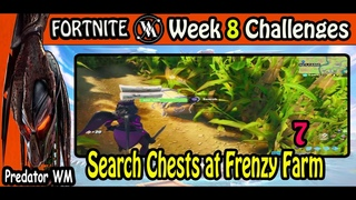 Search Chests at Frenzy Farm / Week 8 Challenges / Fortnite BR