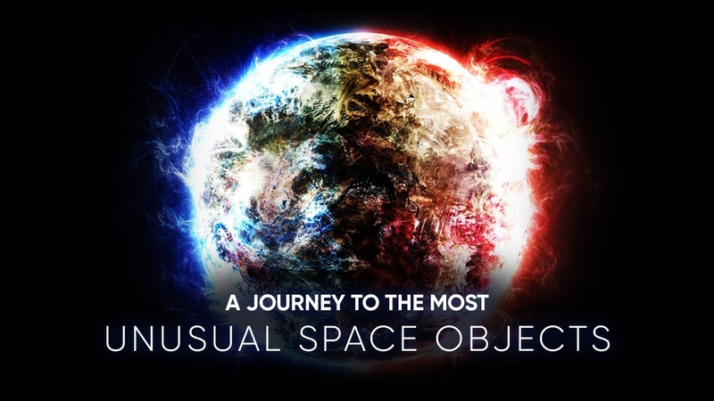 A JOURNEY TO THE MOST UNUSUAL OBJECTS IN THE UNIVERSE