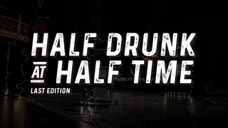 Half Drunk at Half Time -  Last Edition [Official music video]