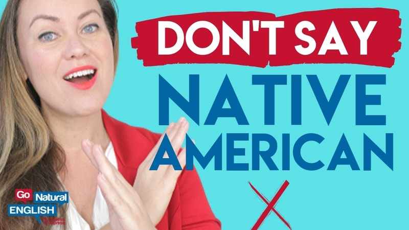 DON'T SAY NATIVE AMERICAN ⚠️ How to Improve Your English Speaking
