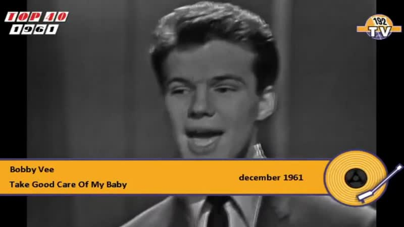 Bobby Vee Take Good Care Of My Baby 1961