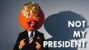 NOT MY PRESIDENT