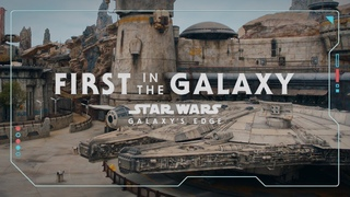 First in the Galaxy | First Look Inside Star Wars: Galaxys Edge