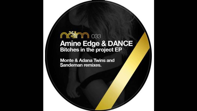 Amine Edge DANCE Bitches In The Project Original Mix Neim Official