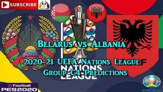 Belarus vs Albania | 2020-21 UEFA Nations League | Group C4 Predictions eFootball PES2020