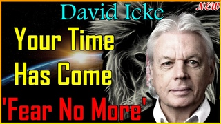 David Icke | Your Time has Come – His Most Epic Video Ever